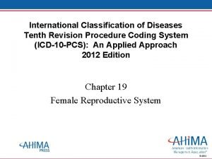 International Classification of Diseases Tenth Revision Procedure Coding
