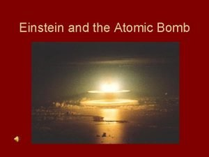 Einstein and the Atomic Bomb Special Theory of
