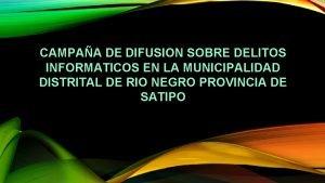 CAMPAA DE DIFUSION SOBRE DELITOS INFORMATICOS EN LA