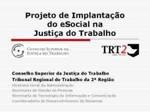 Projeto de Implantao do e Social na Justia