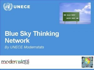 Blue Sky Thinking Network By UNECE Modernstats New