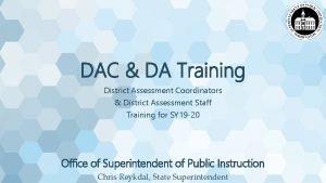 DAC DA Training District Assessment Coordinators District Assessment