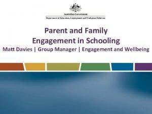 Parent and Family Engagement in Schooling Matt Davies