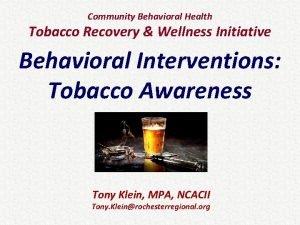 Community Behavioral Health Tobacco Recovery Wellness Initiative Behavioral