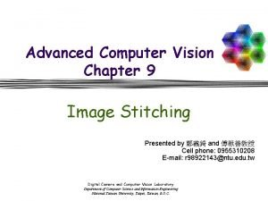 Advanced Computer Vision Chapter 9 Image Stitching Presented