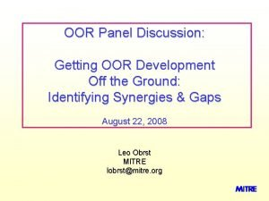 OOR Panel Discussion Getting OOR Development Off the