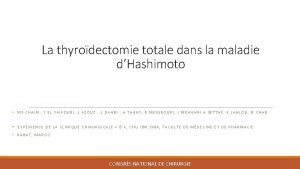 La thyrodectomie totale dans la maladie dHashimoto MS