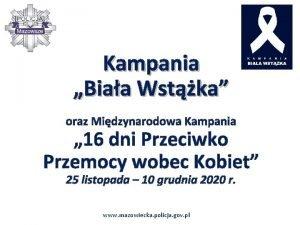 Kampania Biaa Wstka oraz Midzynarodowa Kampania 16 dni