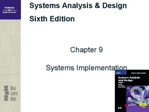 Systems Analysis Design Sixth Edition Chapter 9 Systems