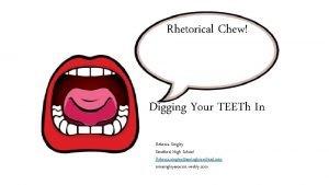 Rhetorical Chew Digging Your TEETh In Rebecca Singley