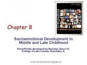 Chapter 8 Socioemotional Development in Middle and Late