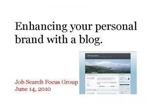 Enhancing your personal brand with a blog Job