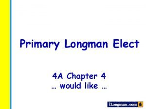 Primary Longman Elect 4 A Chapter 4 would