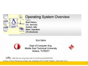 Operating System Overview Topics Brief History CENG 334