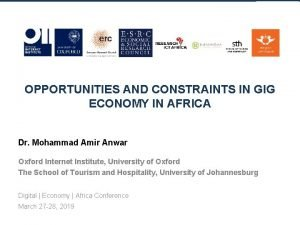 OPPORTUNITIES AND CONSTRAINTS IN GIG ECONOMY IN AFRICA