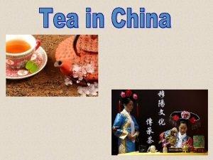 The types of tea Black Tea Green Tea