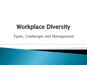 Workplace Diversity Types Challenges and Management Workplace Diversity
