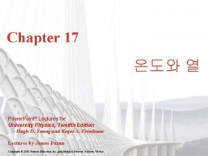 Chapter 17 Power Point Lectures for University Physics