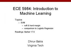 ECE 5984 Introduction to Machine Learning Topics SVM