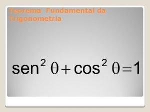 Teorema Fundamental da Trigonometria Demonstrao sen 1 sen