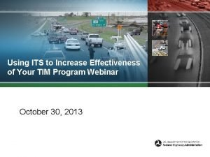 Using ITS to Increase Effectiveness of Your TIM