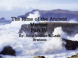 The Rime of the Ancient Mariner Part IV