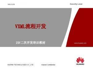 Security Level 2021228 VXML ISV HUAWEI TECHNOLOGIES CO