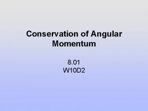 Conservation of Angular Momentum 8 01 W 10