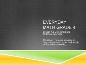 EVERYDAY MATH GRADE 4 Lesson 4 3 Comparing