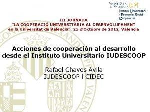 III JORNADA LA COOPERACI UNIVERSITRIA AL DESENVOLUPAMENT en