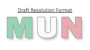 Draft Resolution Format What are Draft Resolutions Final