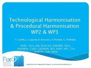 Technological Harmonisation Procedural Harmonisation WP 2 WP 3