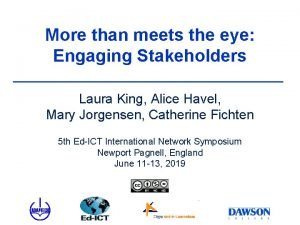 More than meets the eye Engaging Stakeholders Laura