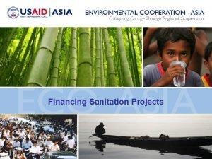 Financing Sanitation Projects Sanitation important Millennium Development Goal