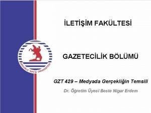 LETM FAKLTES GAZETECLK BLM GZT 429 Medyada Gerekliin