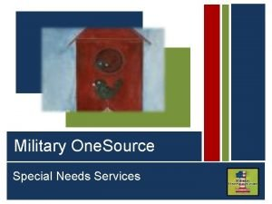 Special Needs Services Serving Active Duty Guard Reserve