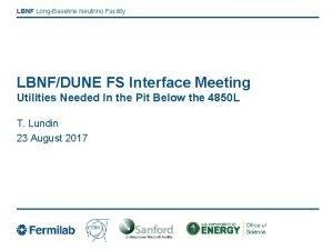 LBNF LongBaseline Neutrino Facility LBNFDUNE FS Interface Meeting