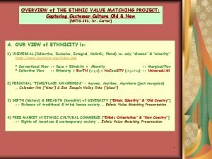 OVERVIEW of THE ETHNIC VALUE MATCHING PROJECT Capturing
