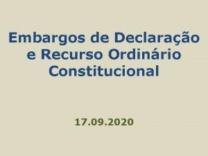 Embargos de Declarao e Recurso Ordinrio Constitucional 17