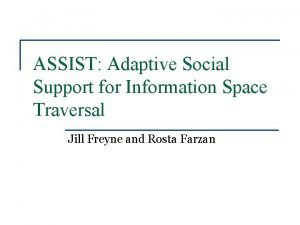 ASSIST Adaptive Social Support for Information Space Traversal