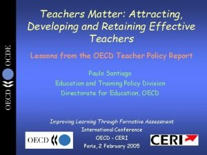 Teachers Matter Attracting Developing and Retaining Effective Teachers