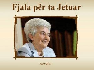 Fjala pr ta Jetuar Janar 2011 N bashksin