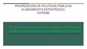 PRIORIZACIN DE POLITICAS PBLICAS ALINEAMIENTO ESTRATGICO COPEME La
