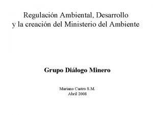 Regulacin Ambiental Desarrollo y la creacin del Ministerio
