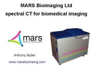 MARS Bioimaging Ltd spectral CT for biomedical imaging