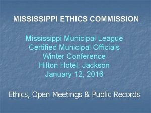 MISSISSIPPI ETHICS COMMISSION Mississippi Municipal League Certified Municipal