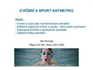 CVIEN A SPORT ASTMATIK Obsah Cvien a sport