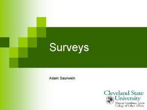 Surveys Adam Saurwein Surveys Residential n IRB Approved
