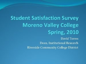 Student Satisfaction Survey Moreno Valley College Spring 2010