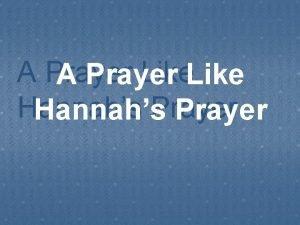 A Prayer Like A Prayer Hannahs Prayer A